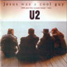 U2 - Jesus Was A Cool Guy